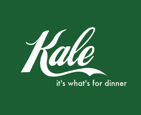 Kale it's what's for dinner