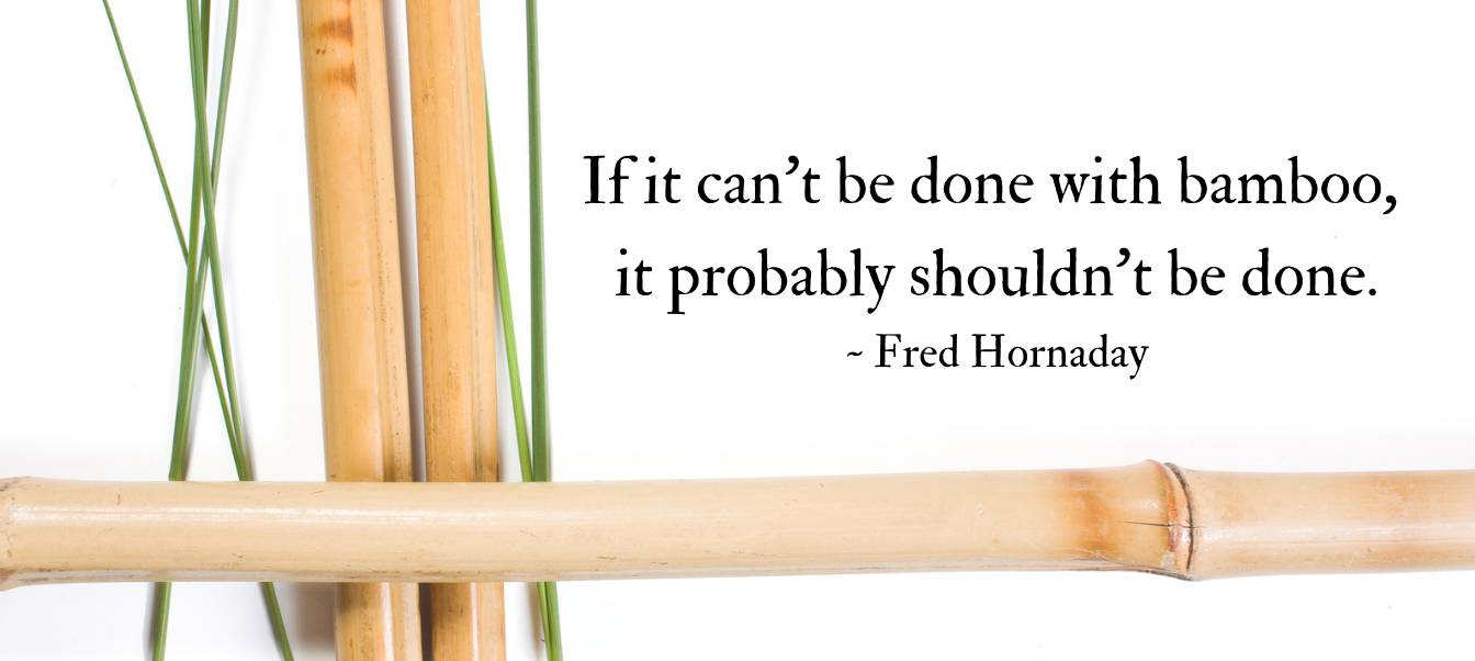 Hornaday Bamboo Proverb